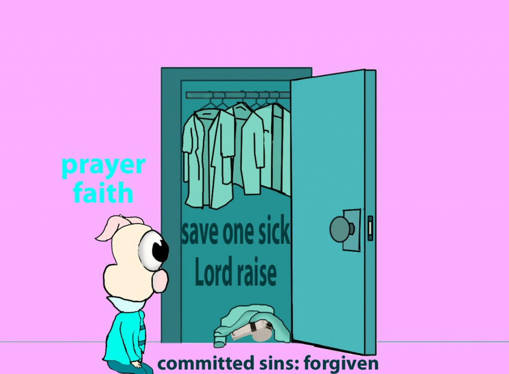 And the prayer of faith will save the one who is sick, and the Lord will raise him up. And if he has committed sins, he will be forgiven.
