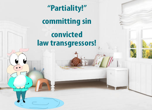 But if you show partiality, you are committing sin and are convicted by the law as transgressors.