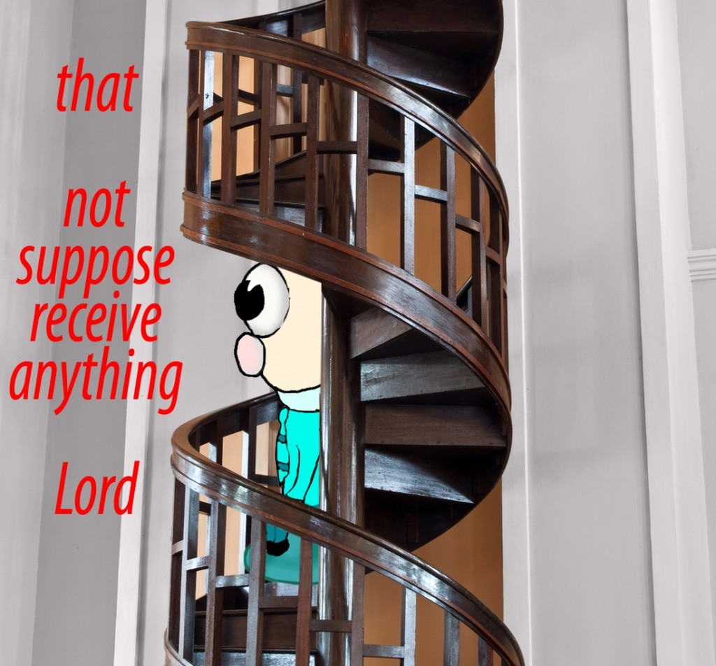 For that person must not suppose that he will receive anything from the Lord;